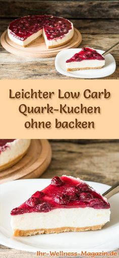 Fast low carb quark cake - without baking - recipe without .- Schneller Low Carb Quarkkuchen – ohne backen – Rezept ohne Zucker Recipe for a light low carb curd cake with cherry topping – low carbohydrate, reduced in calories, without sugar and flour - Low Carb Cake, Low Carb Desserts, Healthy Dessert Recipes, Detox Recipes, Low Carb Recipes, Baking Recipes, Cake Recipes, Snack Recipes, Coconut Recipes