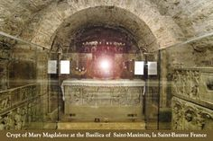 Mary Magdalene's Crypt (allegedly), France.