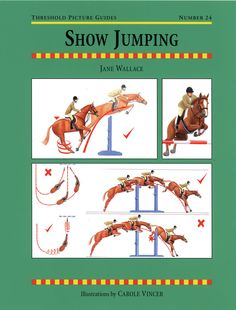 Threshold Picture Guide No. 24 Show Jumping by Jane Wallace | Quiller Publishing. Straightforward advice on correct technique for riding show jumping fences and courses successfully: tack, equipment, position, schooling, walking, different jumps and more. #horse #pony #training #riding #show #jumping