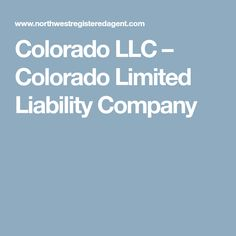Colorado LLC – Colorado Limited Liability Company