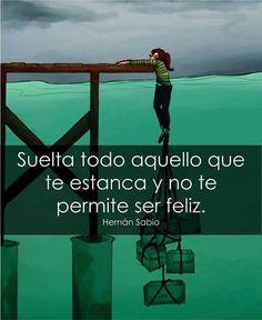 JUANA MACEDO Facundo Cabral, Biblia, Frases y Reflexiones: Suelta todo aquello que te estanca y no te permite ser feliz