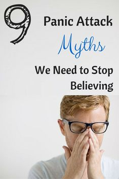 This is my life!!! Panic Attack Myths We Need to Stop