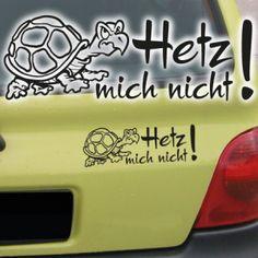 Autoaufkleber Hetz mich nicht! Turtle Schildkröte Auto Aufkleber http://www.abc-aufkleber.de/Autoaufkleber-Autotattoos