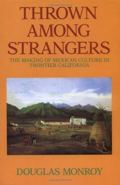 73 best native american history images on pinterest native thrown among strangers the making of mexican culture in frontier california fandeluxe Image collections