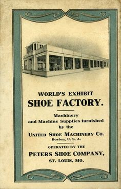 This is the back cover of a booklet The Making of a Goodyear Welt Shoe, issued by the United Shoe Machinery Co. for visitors to the Louisiana-Purchase Exposition.