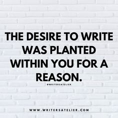 Writing inspiration and motivation by Writer's Atelier. Find more writing resources on the Writer's Atelier website! Book Writing Tips, Writing Resources, Writing Prompts, Writing Websites, Writing Services, Quotes Thoughts, Life Quotes Love, Love Story Quotes, Writer Quotes