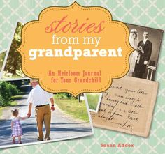 Keepsake Books for Grandparents to Give to Grandchildren: Stories From My Grandparent: An Heirloom Journal for Your Grandchild