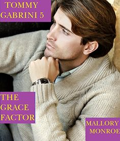 Tommy Gabrini: The Grace Factor by Mallory Monroe http://www.amazon.com/dp/B019LZIUO2/ref=cm_sw_r_pi_dp_XDZDwb0S5FRP5