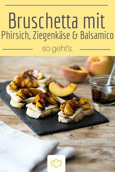 Bruschetta mit gegrilltem Phirsich, Ziegenkäse und Balscamico-Sirup - Köstlich!