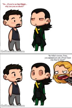Ohmygod Tony you can't just ask frost giants why they're short