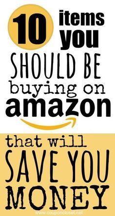 Here are the Top 10 Items you Should be buying on Amazon to save you money.