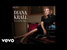 """Diana Krall - 'Blue Skies'  from her latest album, """"Turn Up the Quiet,"""" celebrates Jazz and the Great American Songbook, reuniting Diana with Grammy Award-winning producer, Tommy LiPuma. - YouTube"""