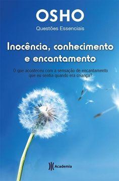 Baixar Livro Inocência, conhecimento e encantamento - Osho em PDF, ePub e Mobi ou ler online