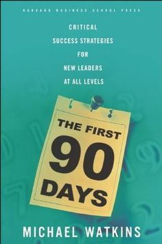 Love The Stacks - The First 90 Days by Michael Watkins, $15.00 (http://www.lovethestacks.com/the-first-90-days-by-michael-watkins/)