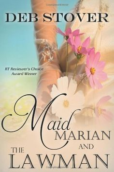Maid Marian and the Lawman by Deb Stover,http://www.amazon.com/dp/1611944031/ref=cm_sw_r_pi_dp_V8natb0QTN2W6CAD