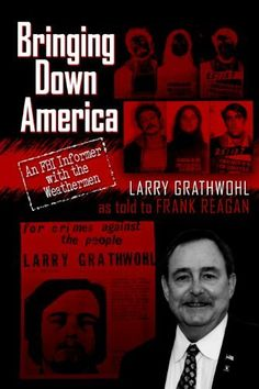 Bringing Down America: An FBI Informer with the Weathermen by Larry Grathwohl, http://www.amazon.com/dp/B00C4JBC2U/ref=cm_sw_r_pi_dp_O3BTtb0M84SG1