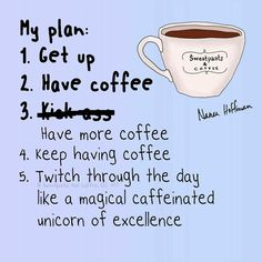 Today's plan: start with coffee!