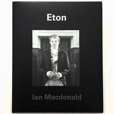 The most extraordinary book. Eton by Ian Macdonald. Teenage boys and their bedrooms and their posters! Published in 2007 and disappeared. Signed copy, as new!