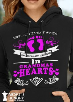 THE LITTLEST FEET MAKE THE BIGGEST FOOTPRINTS IN GRANDMAS HEARTS.  Personalized with your Grandma nickname, including: Grandma, Nana, Meemaw, Ga Ma, Gigi, Oma & more! All Grandma nicknames available. Our prices ALWAYS start at just $4.95, and every purchase ALWAYS feeds 5 hungry children through No Kid Hungry. Get yours here:  http://hiannie.co/gw04/