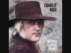 Behind Closed Doors by Charlie Rich    good country...