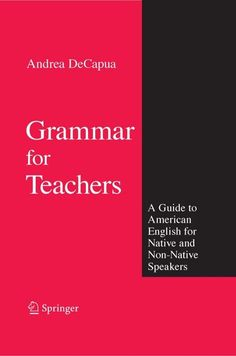 Grammar for teachers a guide to american english for native and non…