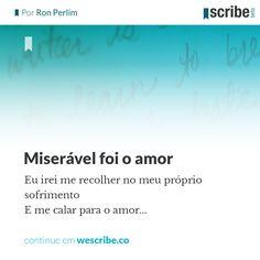Miserável foi o amor - wescribe.co