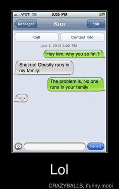 Is that a fat joke??! Haha!