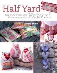 Half Yard Heaven by Debbie Shore
