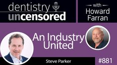 Steve Parker and Howard Farran discuss practice management and reminisce the early days of the #dental industry