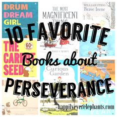 """I think I can, I think I can.""  Look no further for 10 phenomenal books about perseverance from Happily Ever Elephants!"