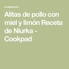 Alitas de pollo con miel y limón Receta de Niurka - Cookpad