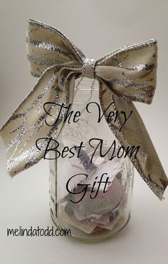 The Best Mom Gift - Memory Jar. It made her cry when she opened it.