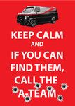 Keep Calm and Call the A-Team by The-Real-JDRay