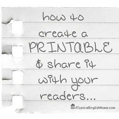 A Typical English Home: How To Create A Printable And Share It With Your Readers