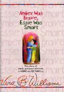 Amber was brave, Essie was smart by Vera B. Williams