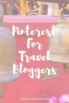 Pinterest Tips For Travel Bloggers, Hotels, & Destinations