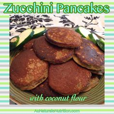 Zucchini pancakes made with coconut flour.  Super easy & yummy! (Paleo, grain free, gluten free, low-carb). By www.AuNaturaleNutrition.com