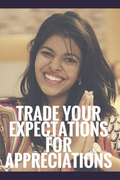 Trade Your Expectations For Appreciations ----the psychology of happy, ways to be positive, being positive, how to be happy, motivational speaker, motivational speakers, improve life, improving my life, how to change my life, life changers, how people stay positive, life coach, motivational coach, ted talks, tony robbins, motivating speaker, good tes talks,----
