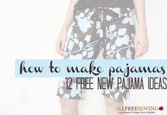 How to Make Pajamas: 12 Free Pajama Ideas | AllFreeSewing.com