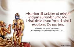 abandon all religion - surrender to me.. I will remove your sins.. bhagavad gita quotes - Google Search