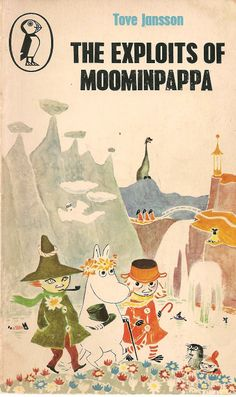The Exploits of Moominpappa: Described by Himself / Tove Jansson - Children's Literature Collection 839 JAN(EXP) - note by Gabriela: I loved the Moomin books so much as a kid, and I still read them. Moomin Books, Tove Jansson, Children's Literature, Children's Book Illustration, Vintage Books, Book Design, Childrens Books, Illustrators, Book Art