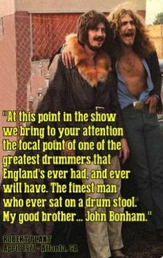John Bonham and Robert Plant.
