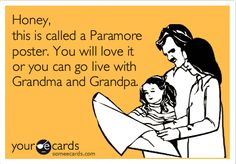 It is what it is. If I have a kid it will know fall out boy and paramore indefinitely!