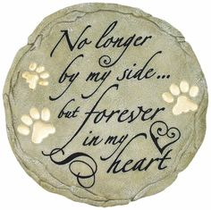 - No longer by My Side.....but, FOREVER IN MY HEART.
