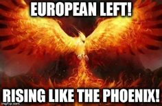 Left Rising like the Phoenix!