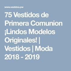 75 Vestidos de Primera Comunion ¡Lindos Modelos Originales!   Vestidos   Moda 2018 - 2019 Templates, First Communion Dresses, Originals