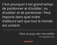 Alice Quotes, Citations Film, Keep Looking Up, Alice Madness Returns, How To Speak French, Text Quotes, Badass Quotes, Good People, Alice In Wonderland