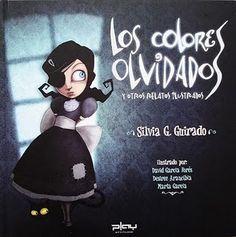 Los colores olvidados y otros relatos ilustrados, Silvia G. Guirado    Editorial Play Attitude