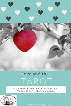 Love and the Tarot: A compilation of articles for Valentine's Day reading | Tarot by Hilary