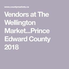 Vendors at The Wellington Market...Prince Edward County 2018